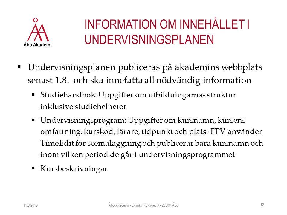  Undervisningsplanen publiceras på akademins webbplats senast 1.8. och ska innefatta all nödvändig information  Studiehandbok: Uppgifter om utbildni