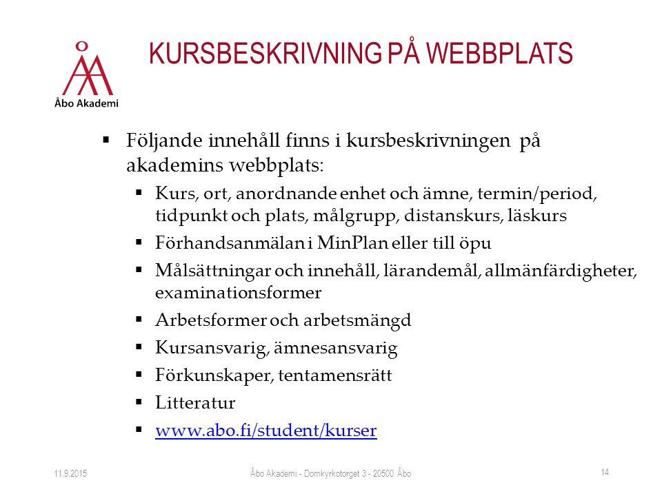 KURSBESKRIVNING PÅ WEBBPLATS  Följande innehåll finns i kursbeskrivningen på akademins webbplats:  Kurs, ort, anordnande enhet och ämne, termin/peri