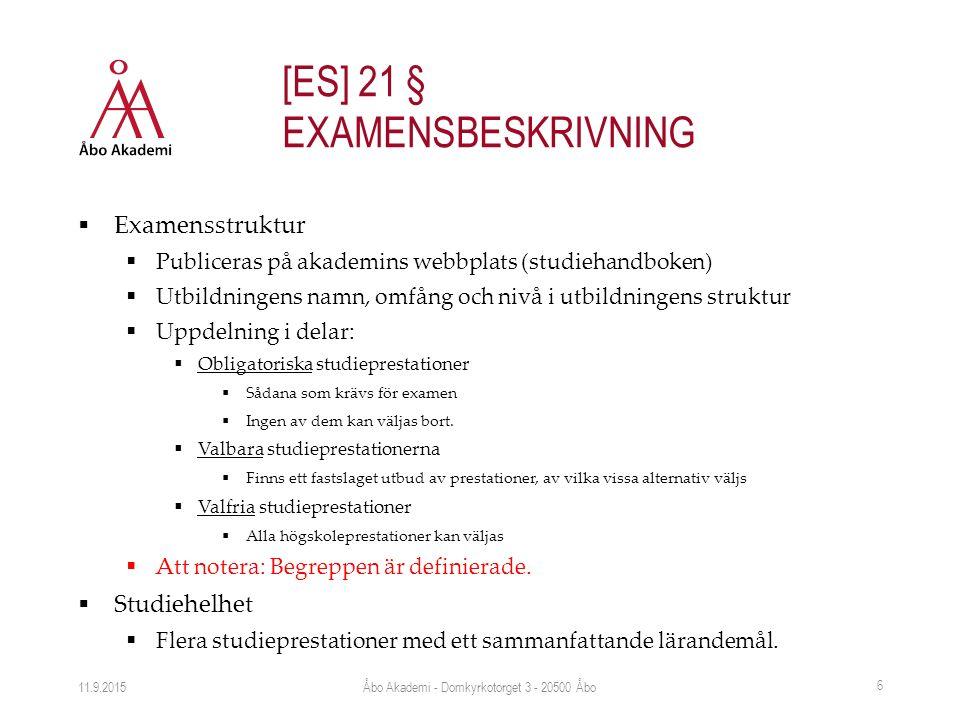 Examensstruktur  Publiceras på akademins webbplats (studiehandboken)  Utbildningens namn, omfång och nivå i utbildningens struktur  Uppdelning i