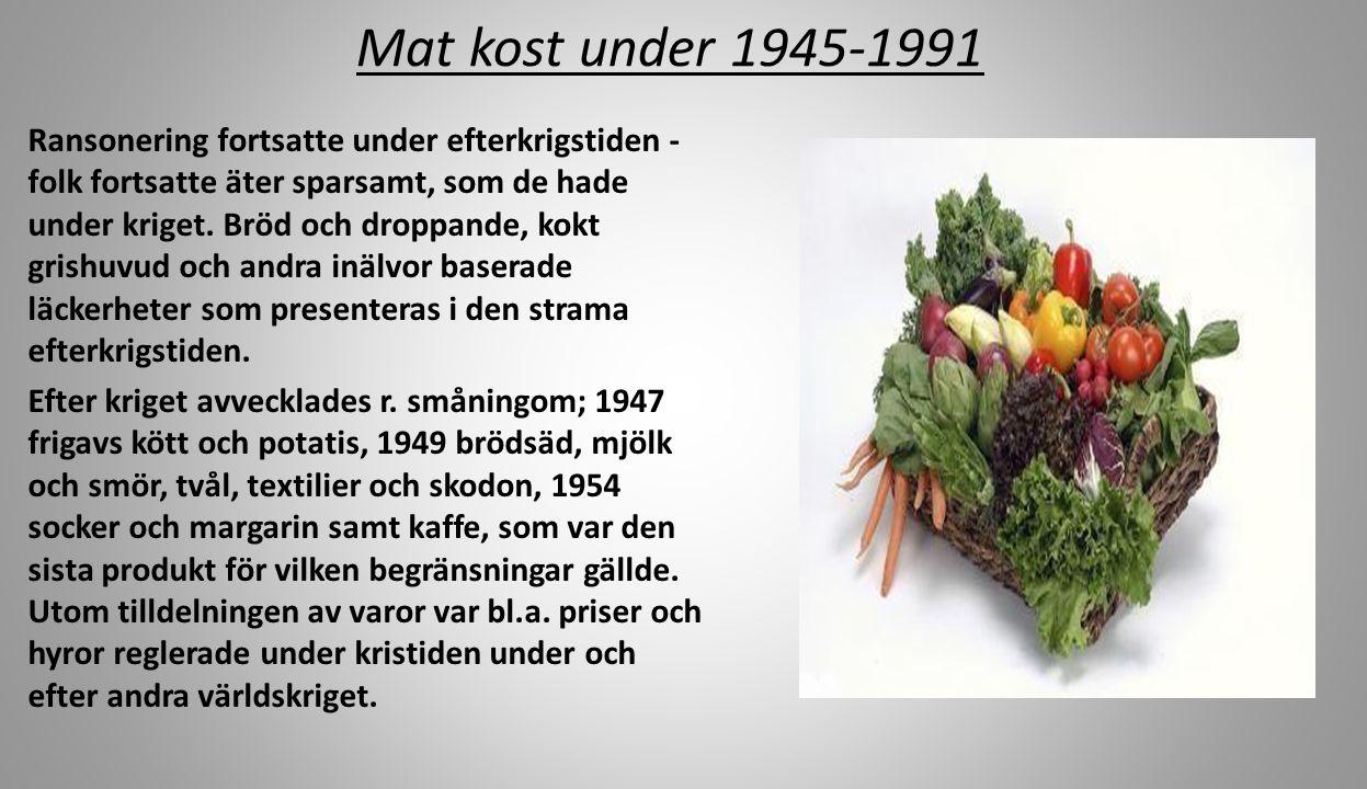 Mat kost under 1945-1991 Ransonering fortsatte under efterkrigstiden - folk fortsatte äter sparsamt, som de hade under kriget.