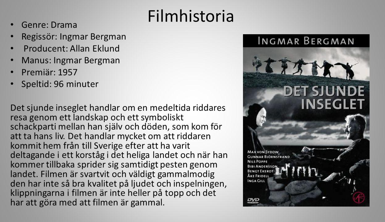 Filmhistoria Genre: Drama Regissör: Ingmar Bergman Producent: Allan Eklund Manus: Ingmar Bergman Premiär: 1957 Speltid: 96 minuter Det sjunde inseglet handlar om en medeltida riddares resa genom ett landskap och ett symboliskt schackparti mellan han själv och döden, som kom för att ta hans liv.
