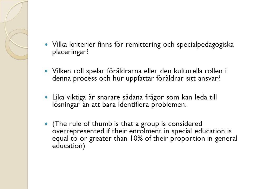 Vilka kriterier finns för remittering och specialpedagogiska placeringar.