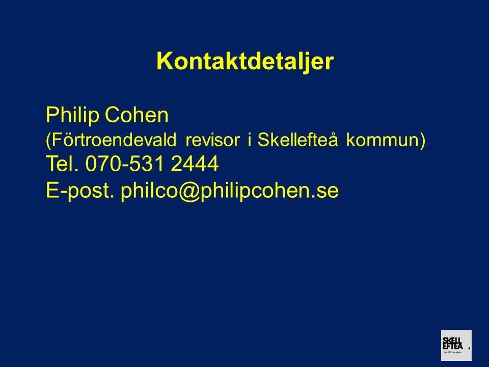 Kontaktdetaljer Philip Cohen (Förtroendevald revisor i Skellefteå kommun) Tel. 070-531 2444 E-post. philco@philipcohen.se