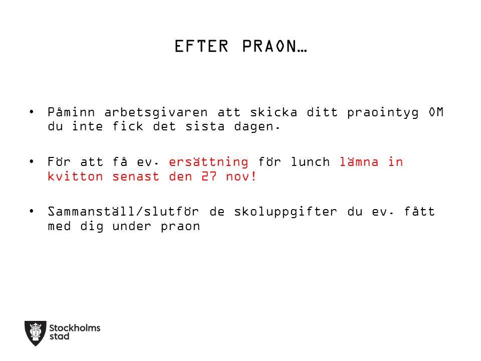 EFTER PRAON… Påminn arbetsgivaren att skicka ditt praointyg OM du inte fick det sista dagen.