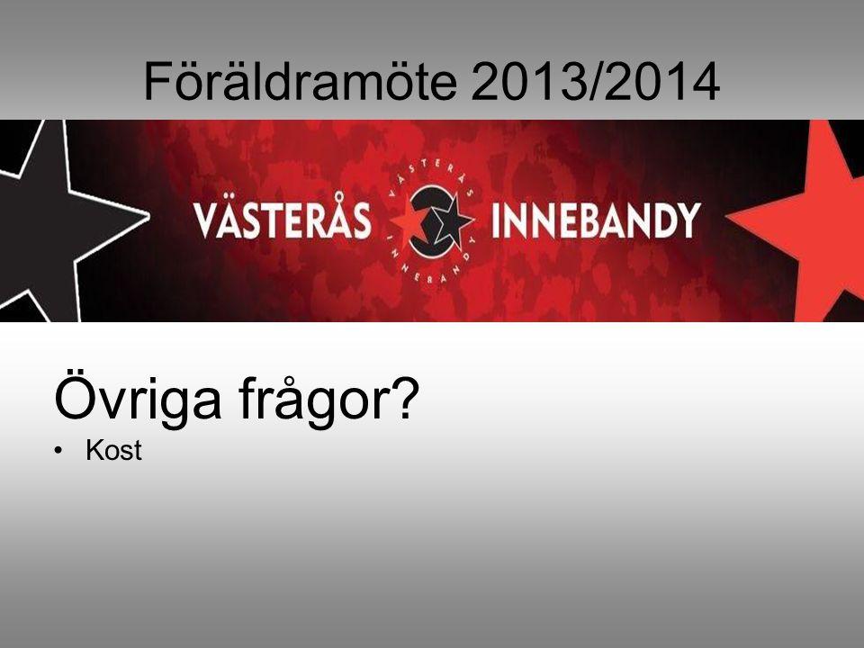Föräldramöte 2013/2014 Övriga frågor Kost