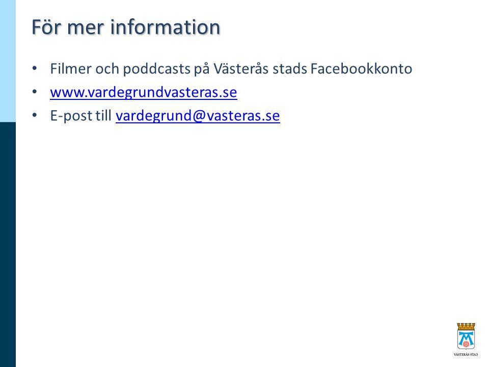 För mer information Filmer och poddcasts på Västerås stads Facebookkonto www.vardegrundvasteras.se E-post till vardegrund@vasteras.sevardegrund@vasteras.se