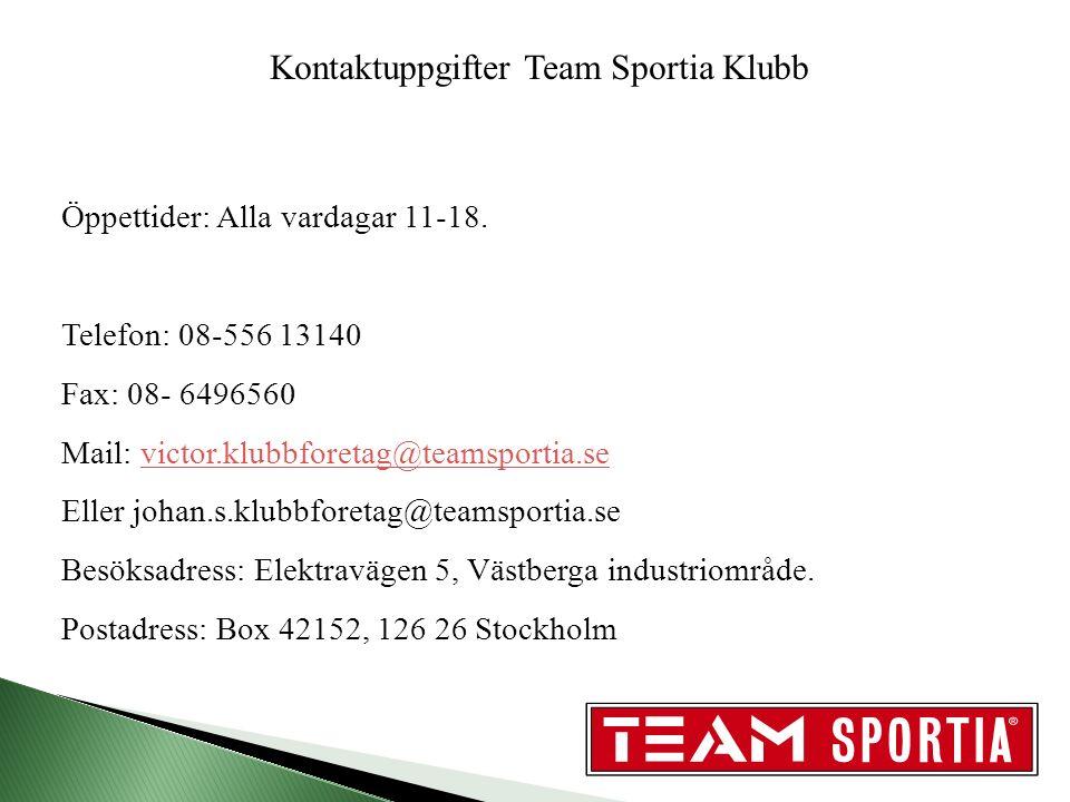 Kontaktuppgifter Team Sportia Klubb Öppettider: Alla vardagar 11-18.
