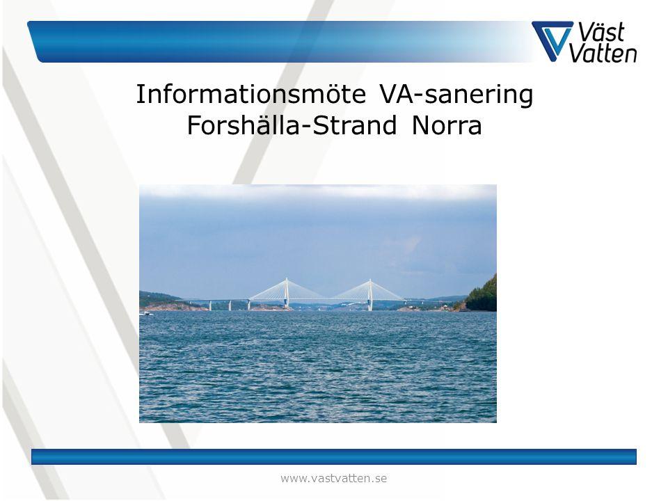 VA-LEDNINGAR FORSHÄLLA-STRAND NORRA www.vastvatten.se/aktuella-projekt/pagaende-projekt