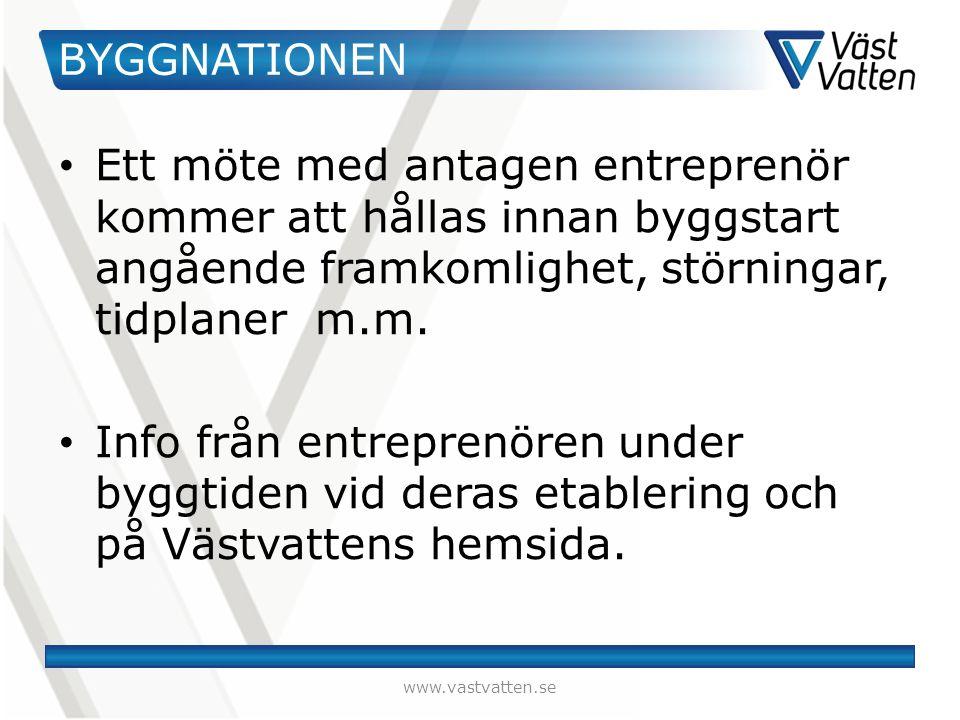 BYGGNATIONEN Ett möte med antagen entreprenör kommer att hållas innan byggstart angående framkomlighet, störningar, tidplaner m.m.