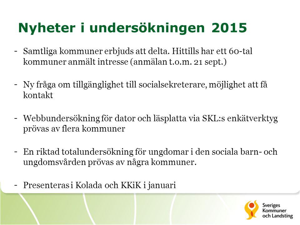 Nyheter i undersökningen 2015 - Samtliga kommuner erbjuds att delta.
