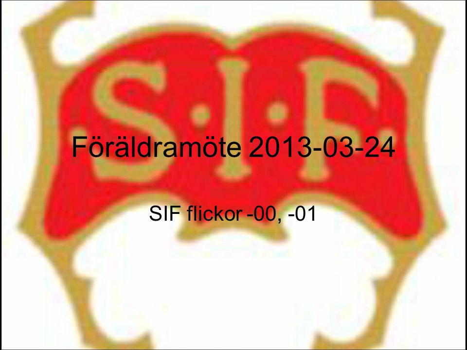 Föräldramöte 2013-03-24 SIF flickor -00, -01