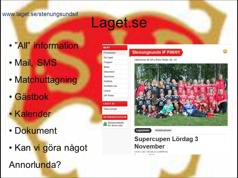 Laget.se All information Mail, SMS Matchuttagning Gästbok Kalender Dokument Kan vi göra något Annorlunda.