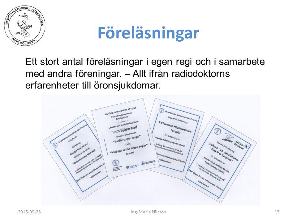 Föreläsningar 2016-09-2513Ing-Marie Nilsson Ett stort antal föreläsningar i egen regi och i samarbete med andra föreningar.