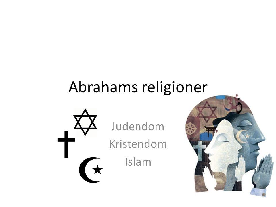Abrahams religioner Judendom Kristendom Islam