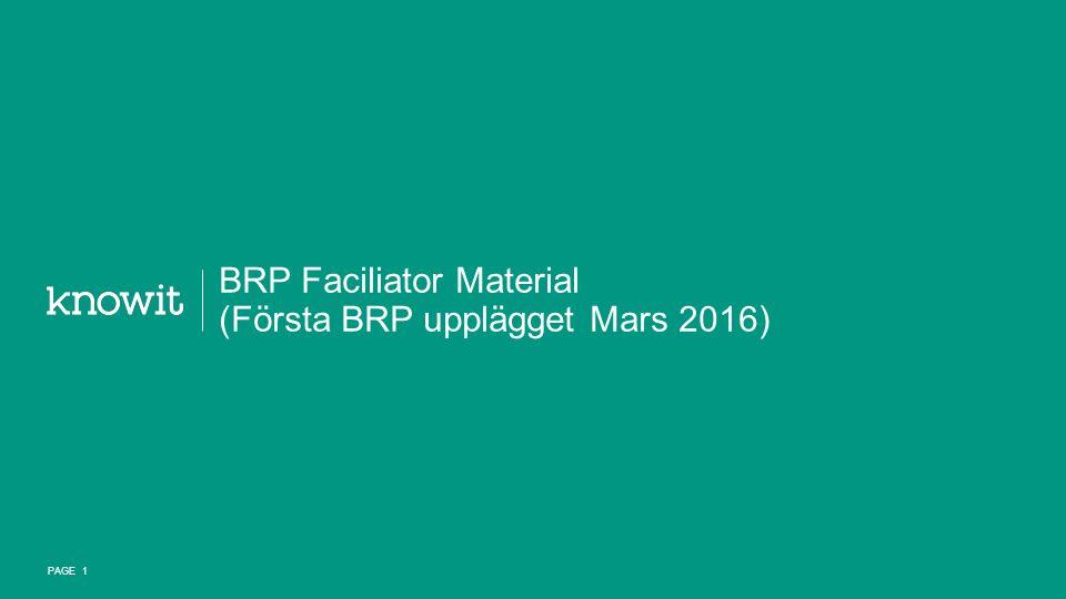 BRP Faciliator Material (Första BRP upplägget Mars 2016) PAGE 1