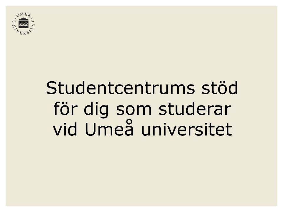Studentcentrums stöd för dig som studerar vid Umeå universitet