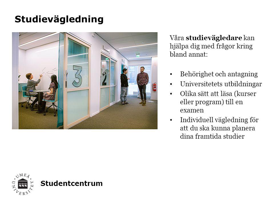 Studentcentrum Våra studievägledare kan hjälpa dig med frågor kring bland annat: Behörighet och antagning Universitetets utbildningar Olika sätt att l