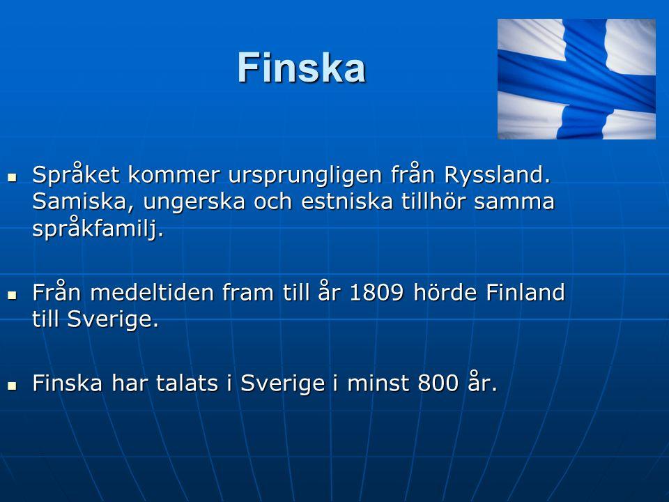 Finska Språket kommer ursprungligen från Ryssland.
