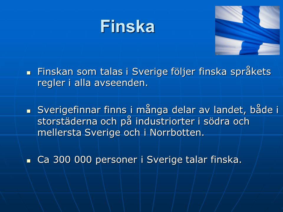 Finska Finskan som talas i Sverige följer finska språkets regler i alla avseenden.
