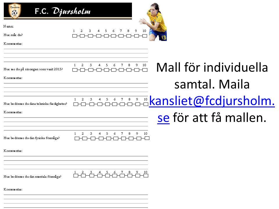 Mall för individuella samtal. Maila kansliet@fcdjursholm. se för att få mallen. kansliet@fcdjursholm. se