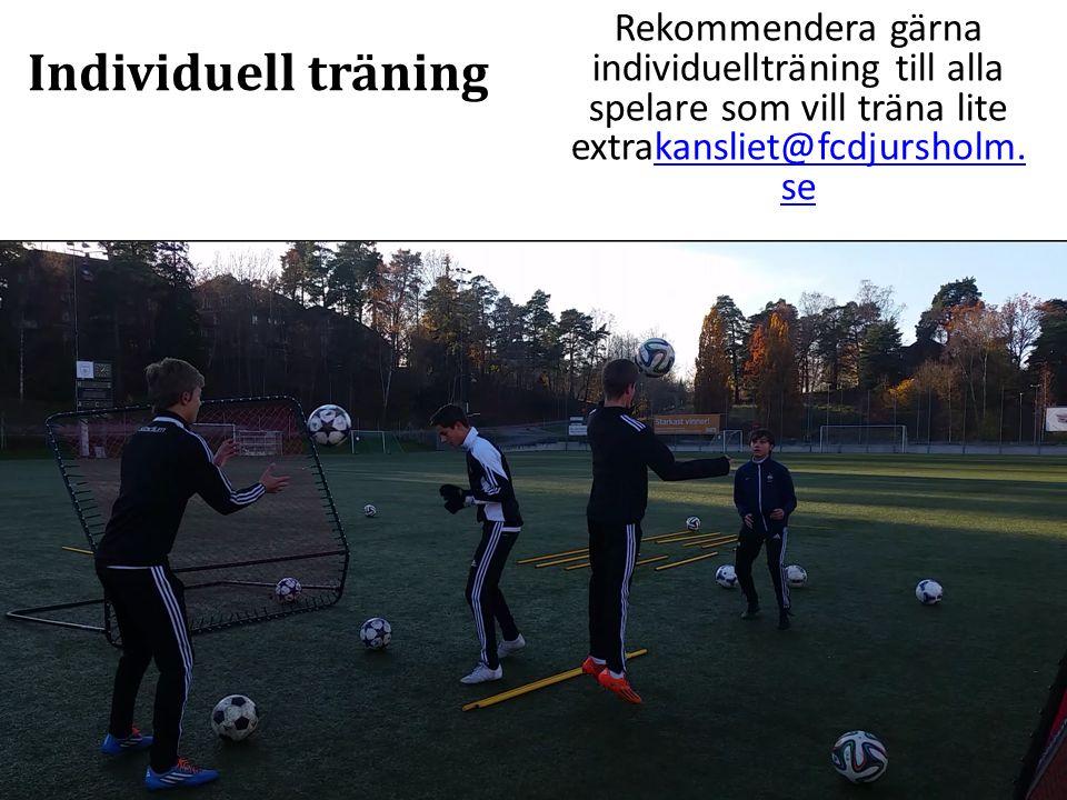 Individuell träning Rekommendera gärna individuellträning till alla spelare som vill träna lite extrakansliet@fcdjursholm. sekansliet@fcdjursholm. se