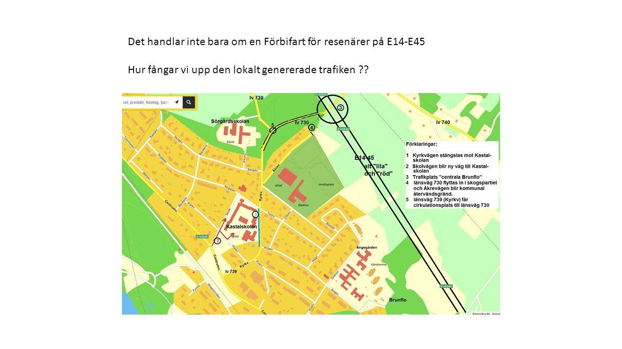 Det handlar inte bara om en Förbifart för resenärer på E14-E45 Hur fångar vi upp den lokalt genererade trafiken