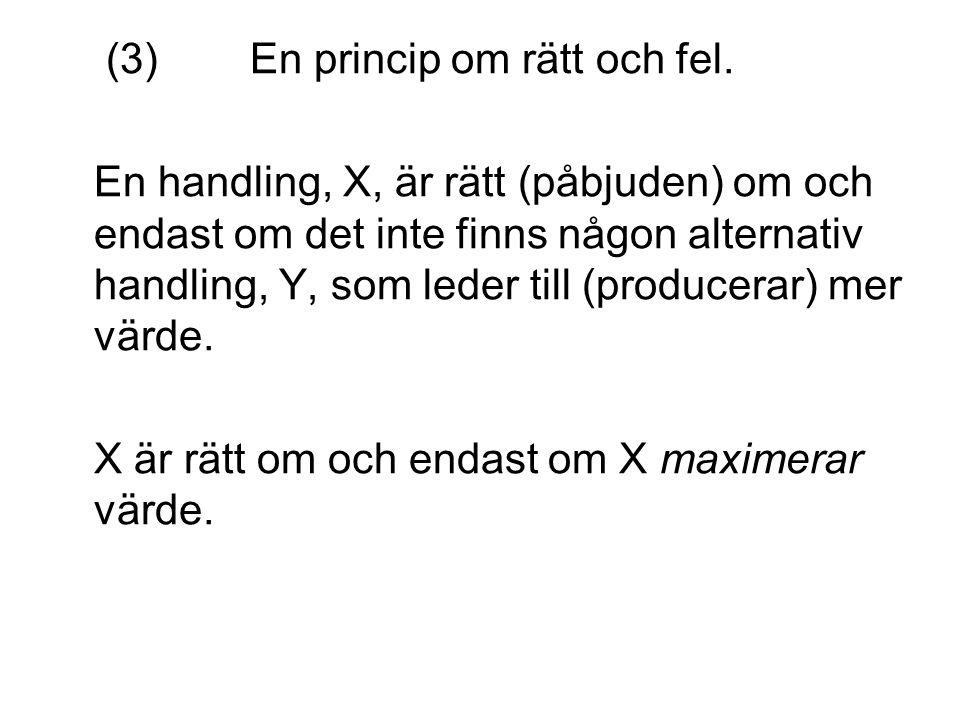 (3)En princip om rätt och fel.