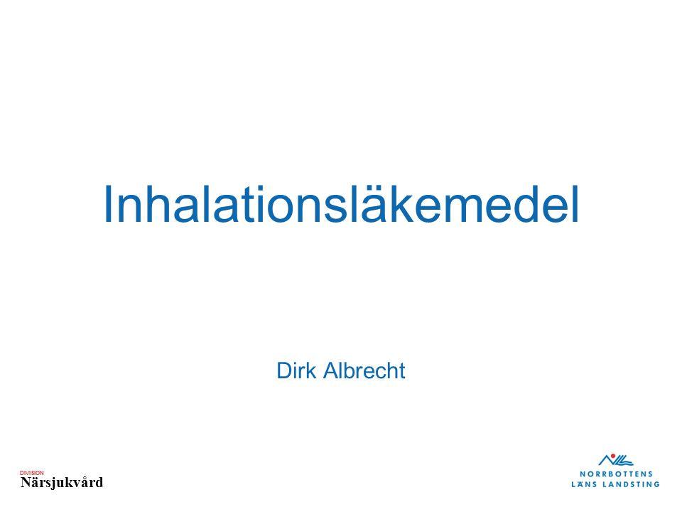 DIVISION Närsjukvård Inhalationsläkemedel Dirk Albrecht
