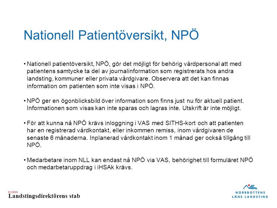 DIVISION Landstingsdirektörens stab Öppna NPÖ från VAS Aktivera den aktuella patienten i VAS.