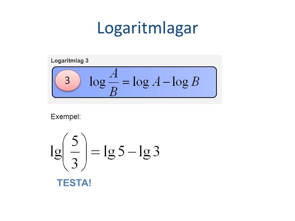 Logaritmlagar Exempel: TESTA!