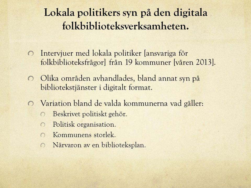 Lokala politikers syn på den digitala folkbiblioteksverksamheten.