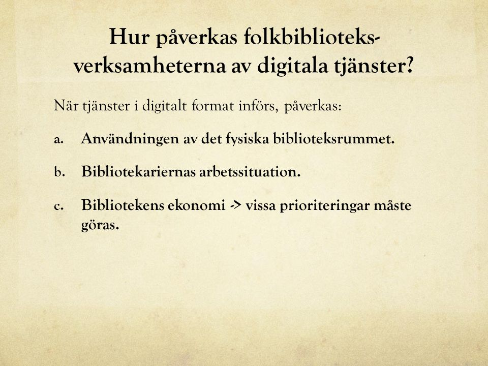 Hur påverkas folkbiblioteks- verksamheterna av digitala tjänster.