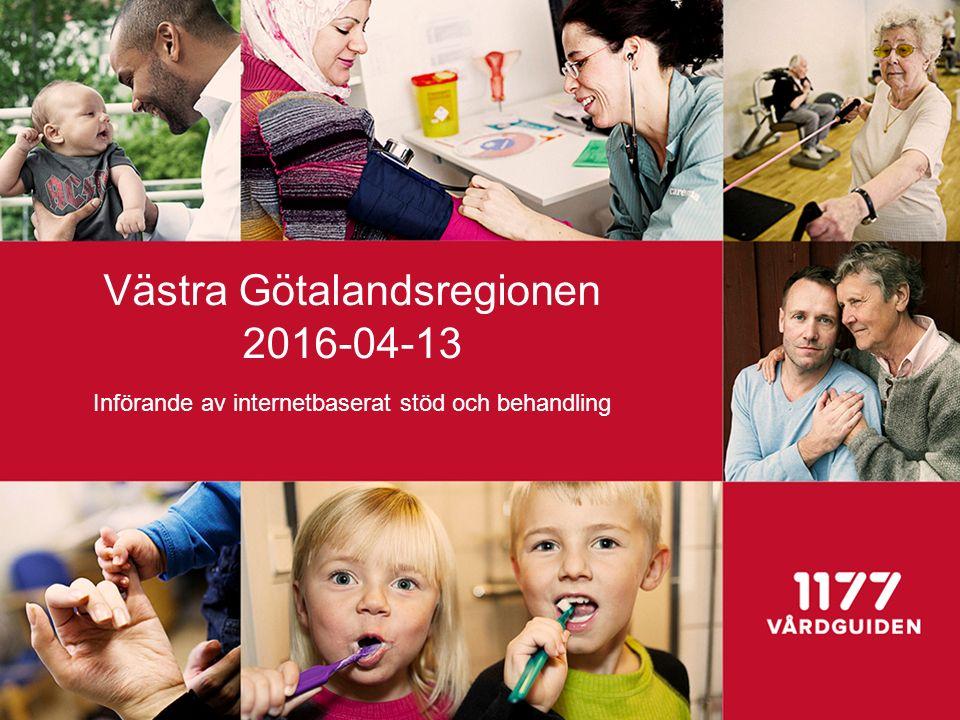 Västra Götalandsregionen 2016-04-13 Införande av internetbaserat stöd och behandling