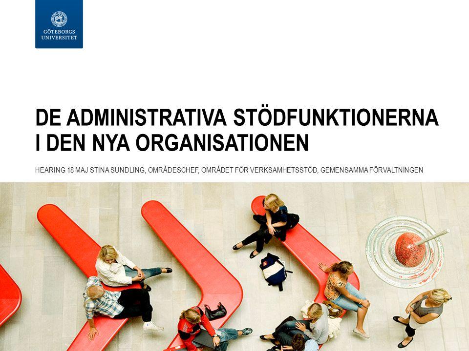 Ansvar och arbetsprocess Uppdrag att se över det gemensamma administrativa stödet: Universitetsdirektör Jörgen Tholin.