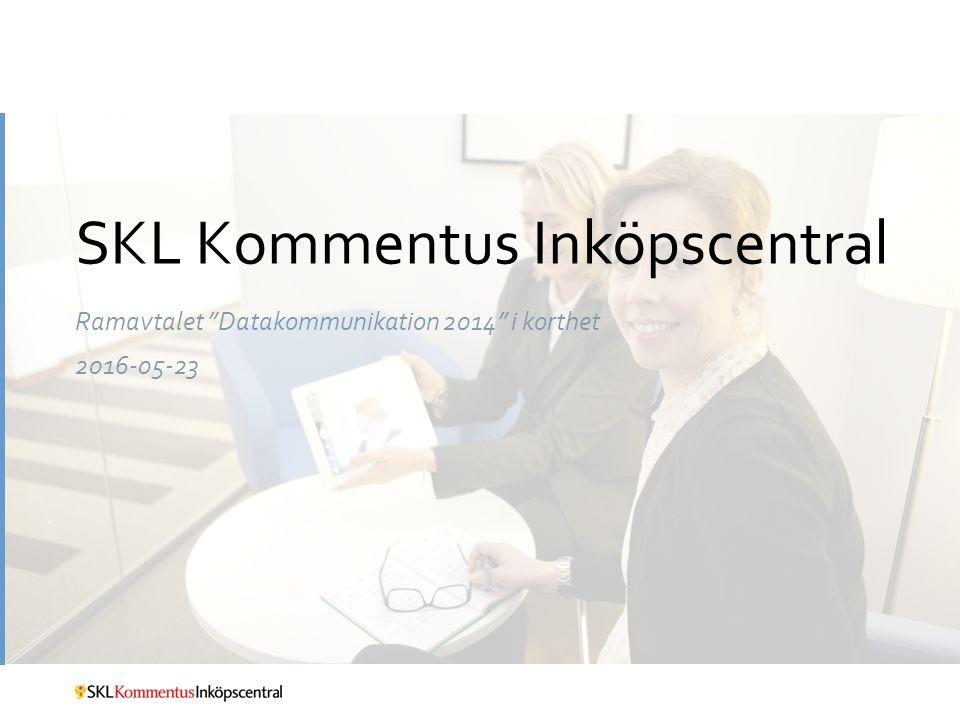 SKL Kommentus Inköpscentral Ramavtalet Datakommunikation 2014 i korthet 2016-05-23