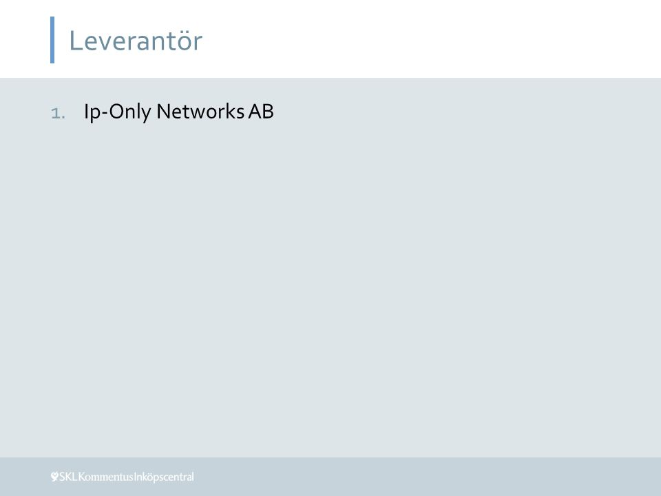 Leverantör 1.Ip-Only Networks AB