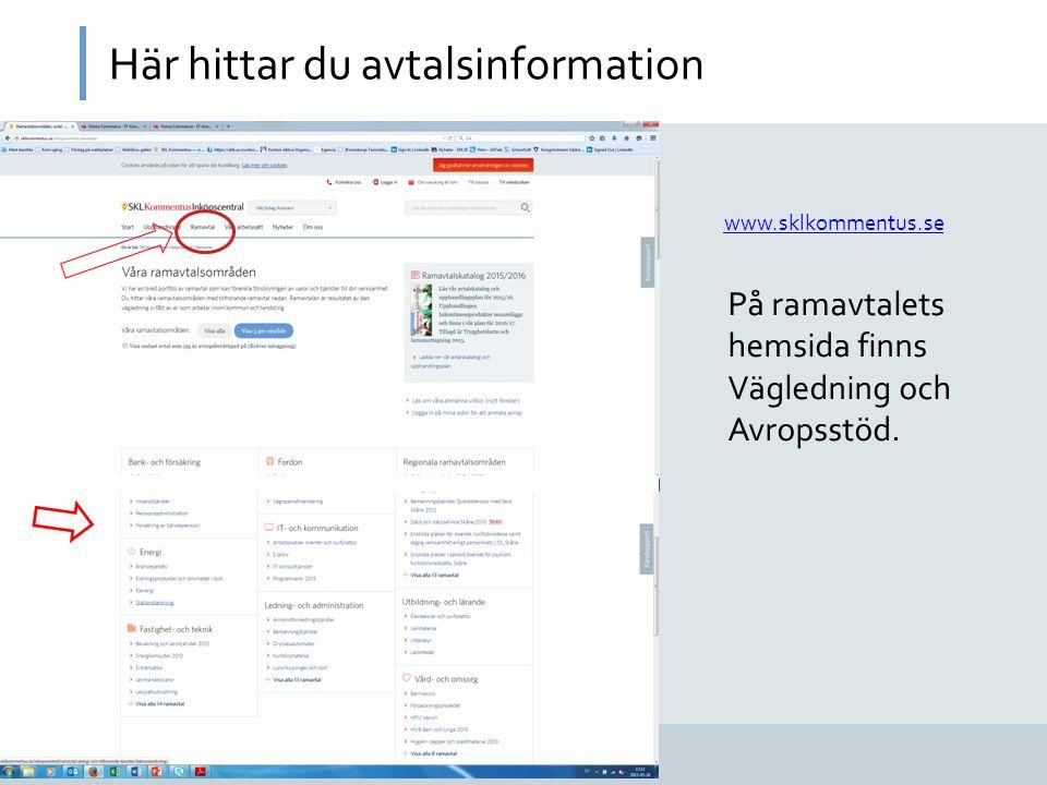 Här hittar du avtalsinformation www.sklkommentus.se På ramavtalets hemsida finns Vägledning och Avropsstöd.