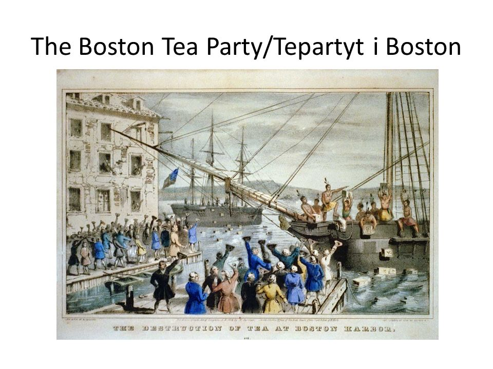 The Boston Tea Party/Tepartyt i Boston