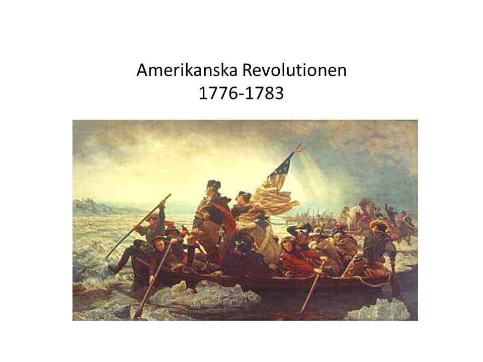 Amerikanska Revolutionen 1776-1783