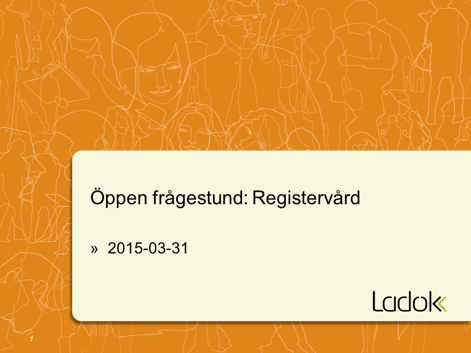 1 Öppen frågestund: Registervård »2015-03-31