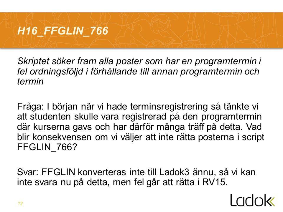 12 H16_FFGLIN_766 Skriptet söker fram alla poster som har en programtermin i fel ordningsföljd i förhållande till annan programtermin och termin Fråga