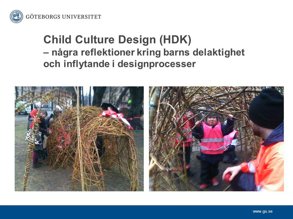 www.gu.se Child Culture Design (HDK) – några reflektioner kring barns delaktighet och inflytande i designprocesser