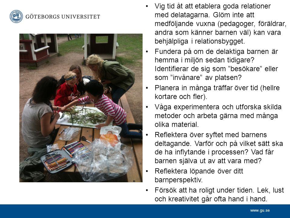 www.gu.se Vig tid åt att etablera goda relationer med delatagarna.