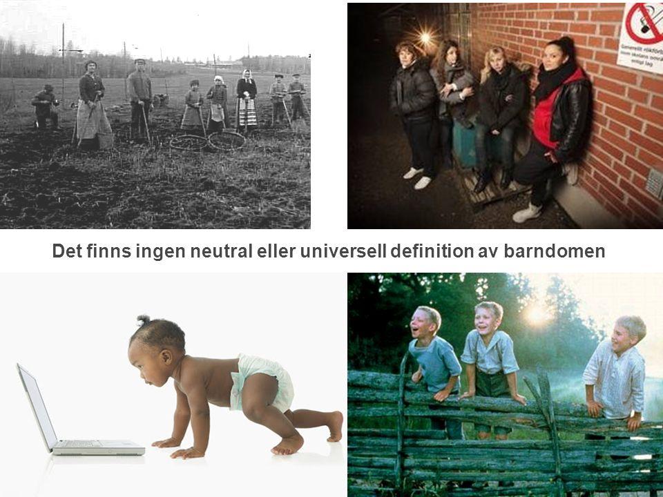 www.gu.se Det finns ingen neutral eller universell definition av barndomen