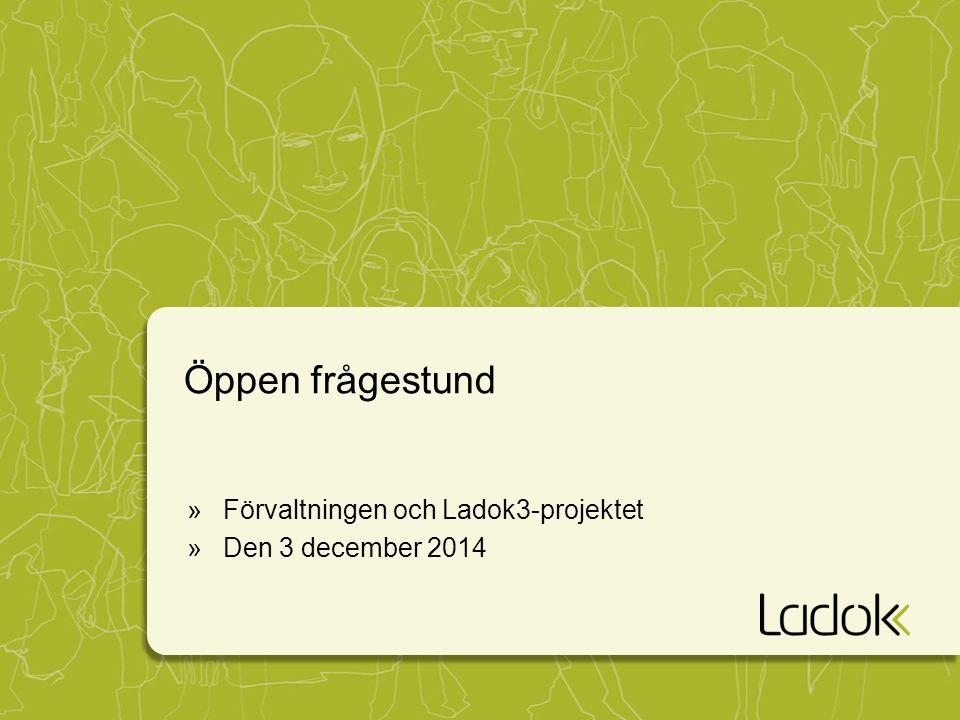 Öppen frågestund »Förvaltningen och Ladok3-projektet »Den 3 december 2014