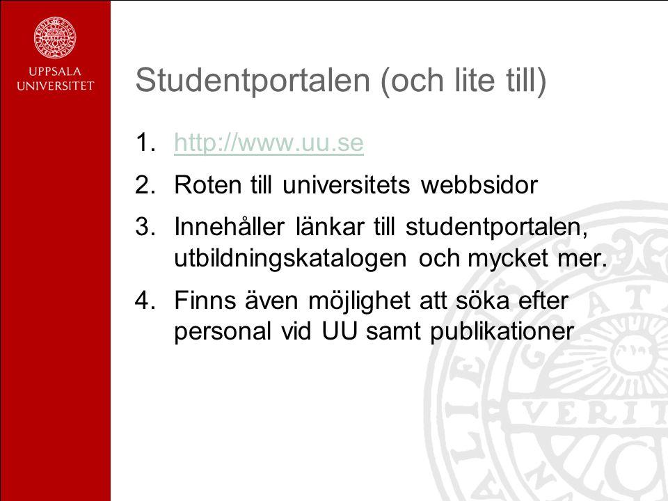 Studentportalen (och lite till) 1.http://www.uu.sehttp://www.uu.se 2.Roten till universitets webbsidor 3.Innehåller länkar till studentportalen, utbildningskatalogen och mycket mer.