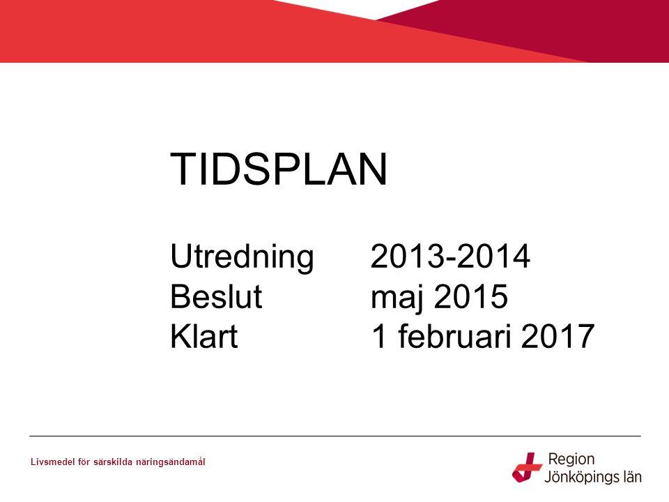 Livsmedel för särskilda näringsändamål TIDSPLAN Utredning2013-2014 Beslutmaj 2015 Klart1 februari 2017