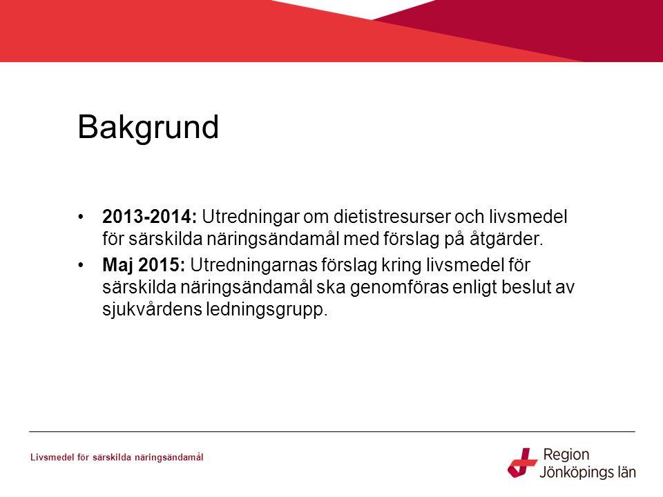 Bakgrund Livsmedel för särskilda näringsändamål 2013-2014: Utredningar om dietistresurser och livsmedel för särskilda näringsändamål med förslag på åtgärder.