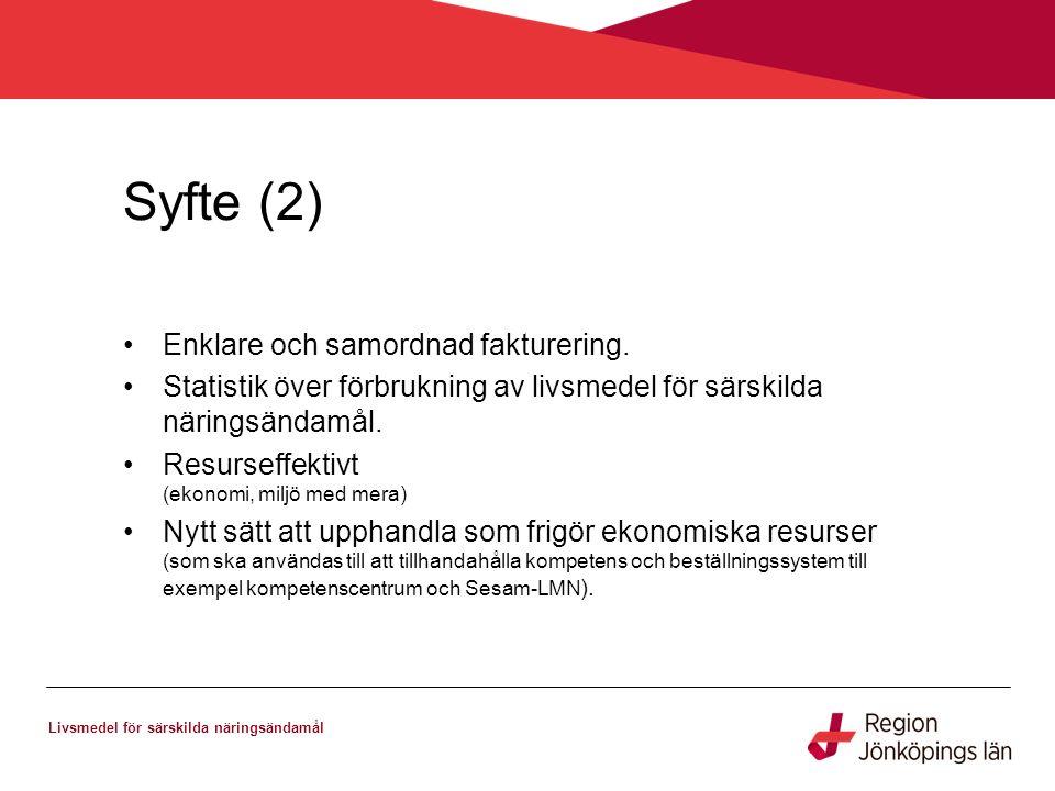 Syfte (2) Livsmedel för särskilda näringsändamål Enklare och samordnad fakturering.