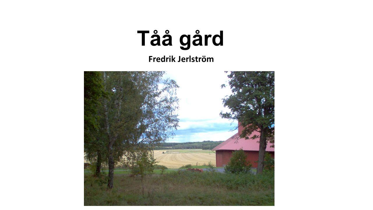 Tåå gård Fredrik Jerlström